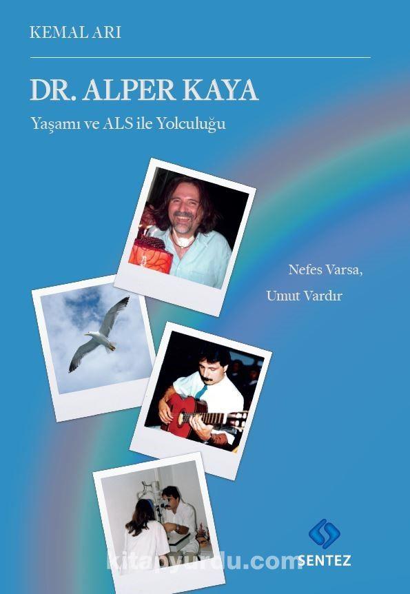 Dr. Alper Kaya Yaşamı ve ALS ile Yolculuğu PDF Kitap İndir