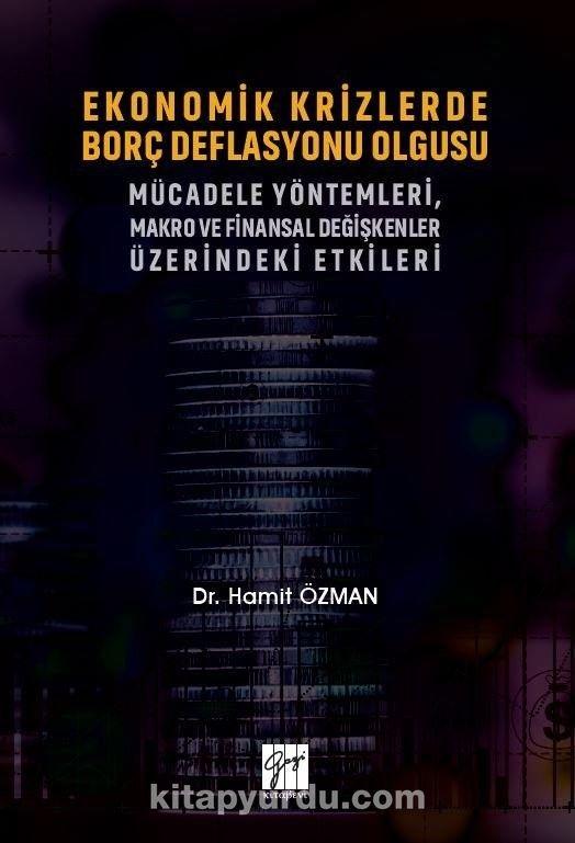 Ekonomik Krizlerde Borç Deflasyonu Olgusu Mücadele Yöntemleri Makro ve Finansal Değişkenler Üzerindeki Etkileri PDF Kitap İndir