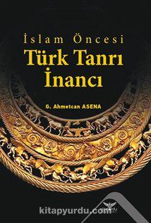 İslam Öncesi Türk Tanrı İnancı PDF Kitap İndir