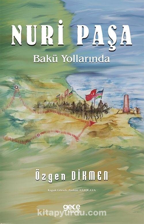 Nuri Paşa Bakü Yollarında PDF Kitap İndir