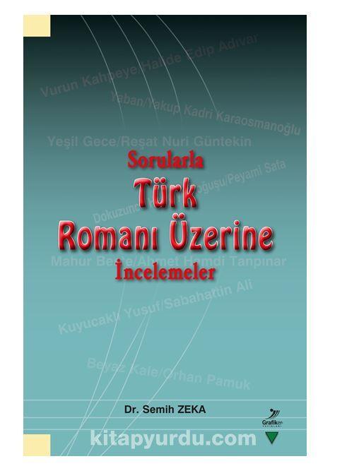 Sorularla Türk Romanı Üzerine İncelemeler PDF Kitap İndir