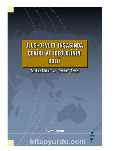 """Ulus-Devlet İnşasında Çeviri ve İdeolojinin Rolü Çerçevesinde """"Tercüme Bürosu"""" ve """"Tercüme"""" Dergisi PDF Kitap İndir"""