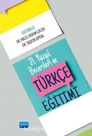 21. Yüzyıl Becerileri ve Türkçe Eğitimi PDF Kitap İndir