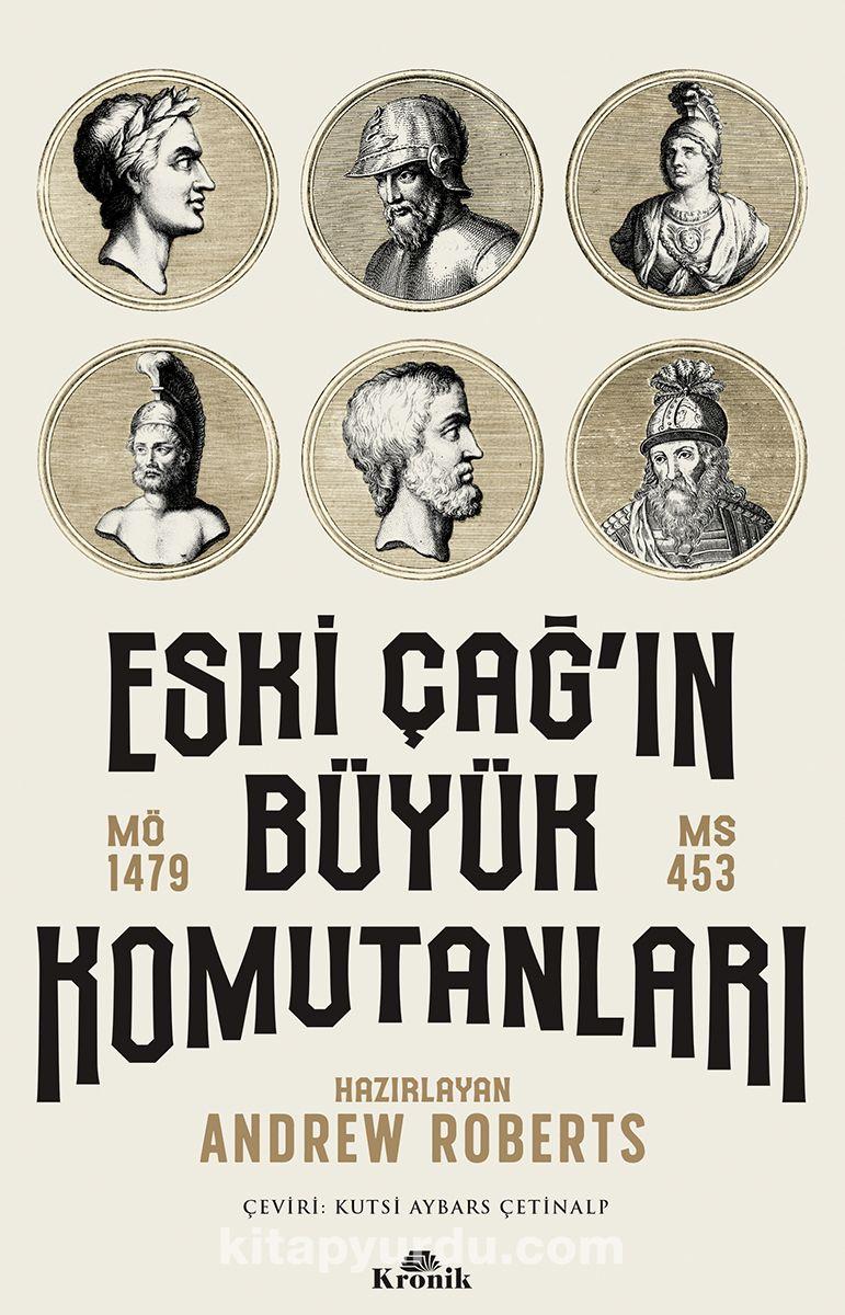 Eski Çağ'ın Büyük Komutanları (MÖ 1479-MS 453) PDF Kitap İndir