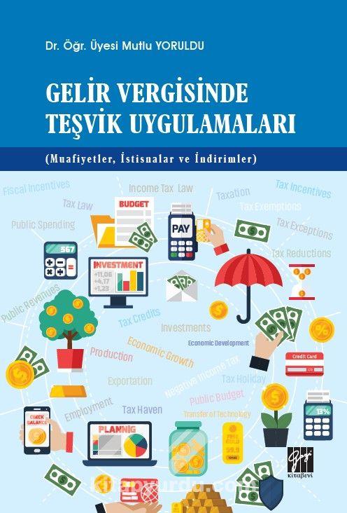 Gelir Vergisinde Teşvik Uygulamaları (Muafiyetler, İstisnalar ve İndirimler) PDF Kitap İndir