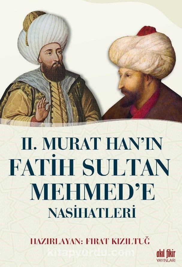 II. Murat Han'ın Fatih Sultan Mehmet'e Nasihatleri  PDF Kitap İndir