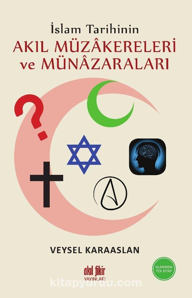 İslam Tarihinin Akıl Müzakereleri ve Münazaraları PDF Kitap İndir