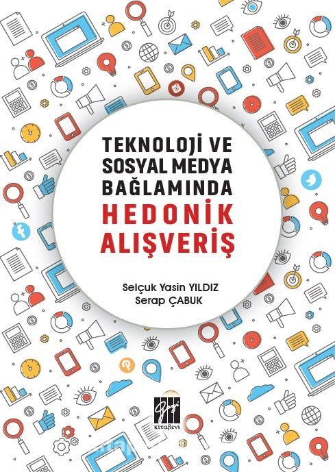 Teknoloji ve Sosyal Medya Bağlamında Hedonik Alışveriş PDF Kitap İndir