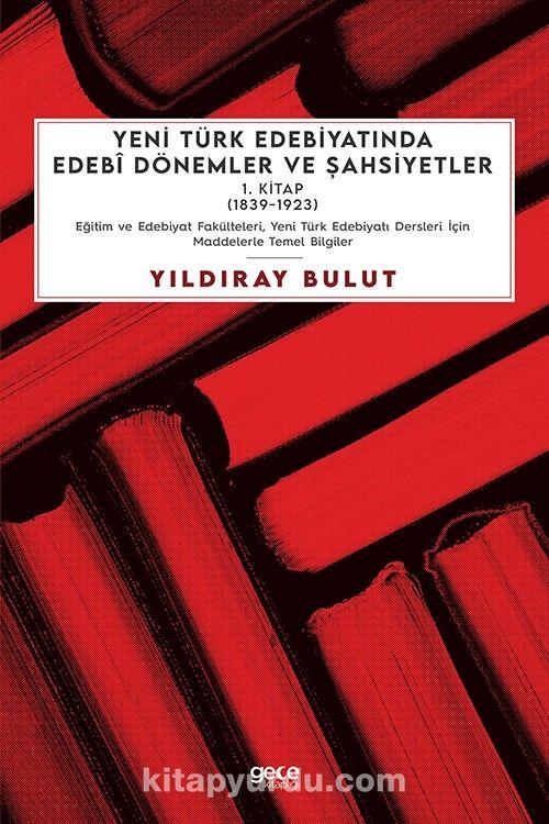 Yeni Türk Edebiyatında Edebî Dönemler ve Şahsiyetler (1. Kitap) PDF Kitap İndir