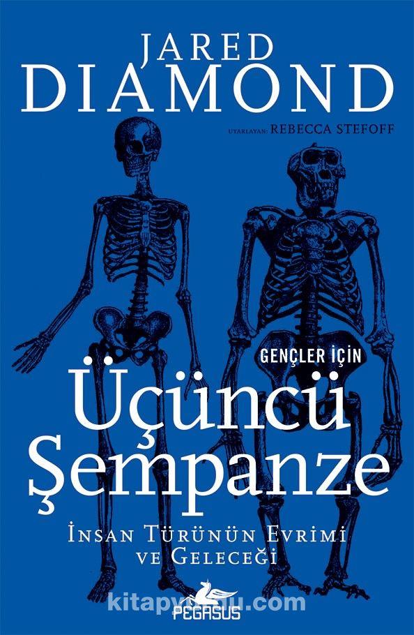 Gençler İçin Üçüncü Şempanze: İnsan Türünün Evrimi Ve Geleceği PDF Kitap İndir