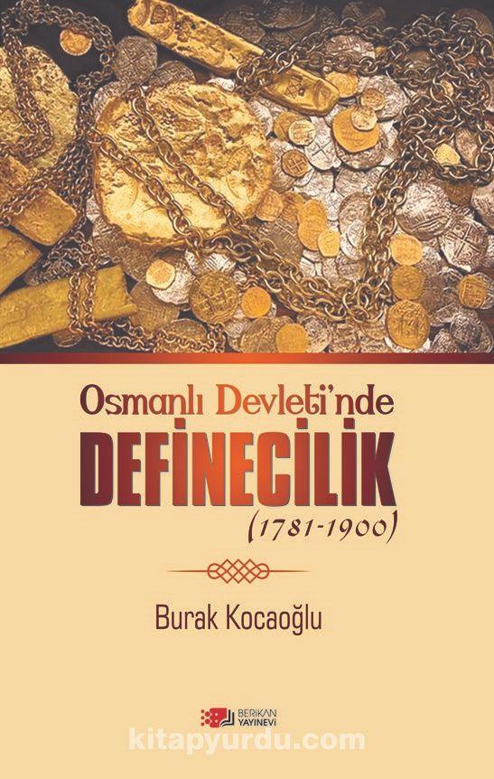 Osmanlı Devleti'nde Definecilik (1781-1900) PDF Kitap İndir