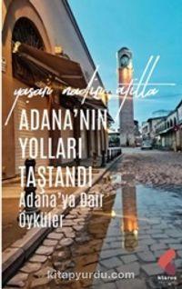 Adana'nın Yolları Taştandı PDF Kitap İndir