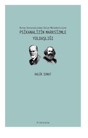 Birey Sorunsalından Solun Melankolisine Psikanalizin Marksizmle Yoldaşlığı PDF Kitap İndir
