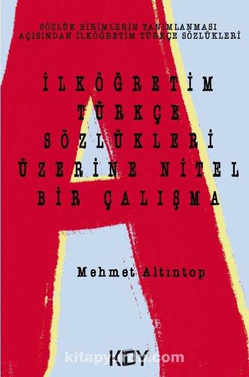 İlköğretim Türkçe Sözlükleri Üzerine Nitel Bir Çalışma PDF Kitap İndir