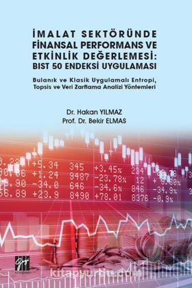 İmalat Sektöründe Finansal Performans ve Etkinlik Değerlemesi BIST 50 Endeksi Uygulaması Bulanık ve Klasik Uygulamalı Entropi, Topsis ve Veri Zarflama Analizi Yöntemleri PDF Kitap İndir