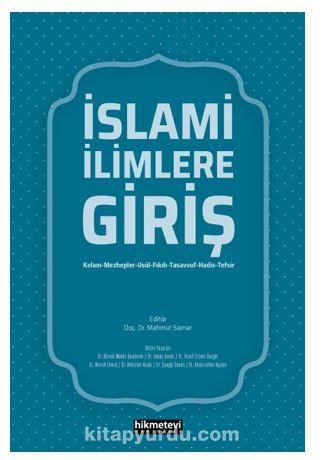 İslami İlimlere Giriş (Kelam-Mezhepler-Usül-Fıkıh-Tasavvuf-Hadis-Tefsir) PDF Kitap İndir