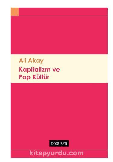 Kapitalizm Ve Pop Kültür PDF Kitap İndir