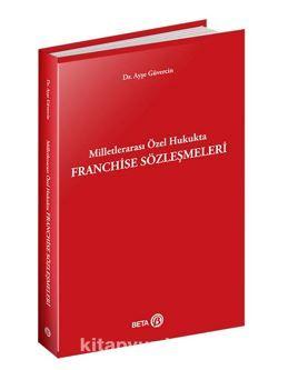 Milletlerarası Özel Hukukta Franchise Sözleşmeleri PDF Kitap İndir