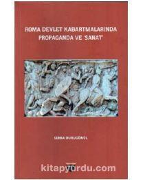 Roma Devlet Kabartmalarında Propaganda ve Sanat PDF Kitap İndir