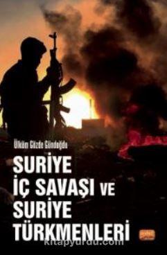 Suriye İç Savaşı ve Suriye Türkmenleri PDF Kitap İndir