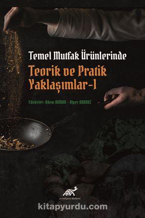 Temel Mutfak Ürünlerinde Teorik Ve Pratik Yaklaşımlar-1 PDF Kitap İndir