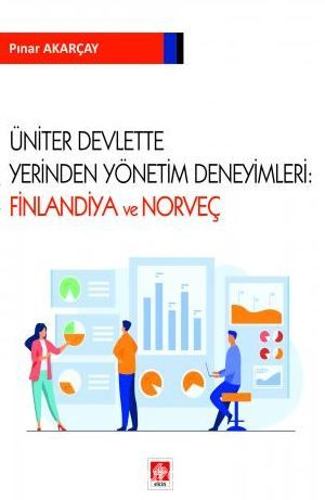 Üniter Devlette Yerinden Yönetim Deneyimleri: Finlandiya ve Norveç PDF Kitap İndir